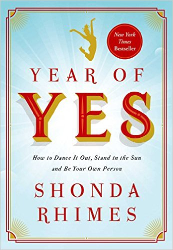 How Shonda Rhimes' 'Year of Yes' Taught Me To Say No