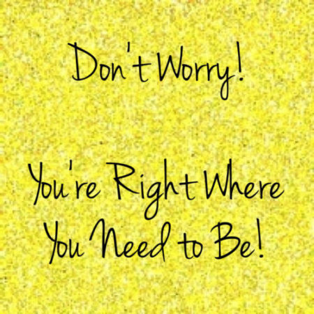 Don't Worry About Your Twenties! You're Right Where You Need To Be