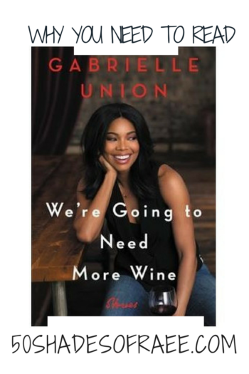 Book Review – 'We're Going to Need More Wine'- Gabrielle Union
