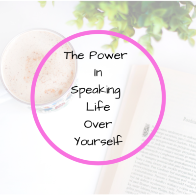 The Power In Speaking Over Yourself