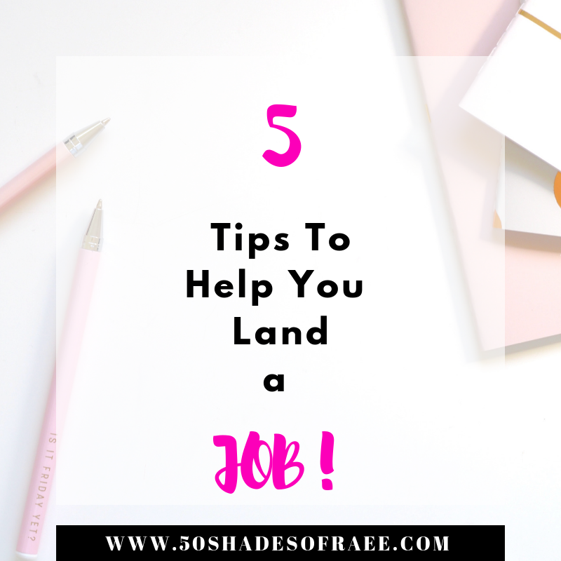 5 Tips To Help You Land Your Dream Job In 2019