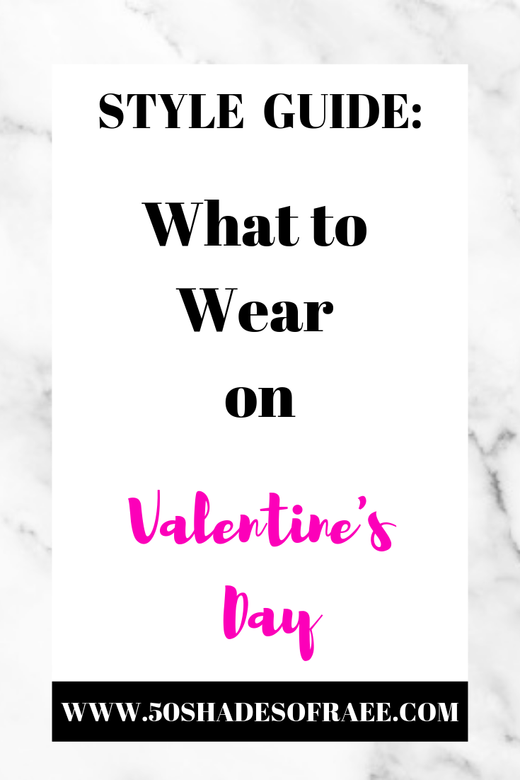 STYLE-GUIDE-VALENTINES-DAY-50SHADESOFRAEE