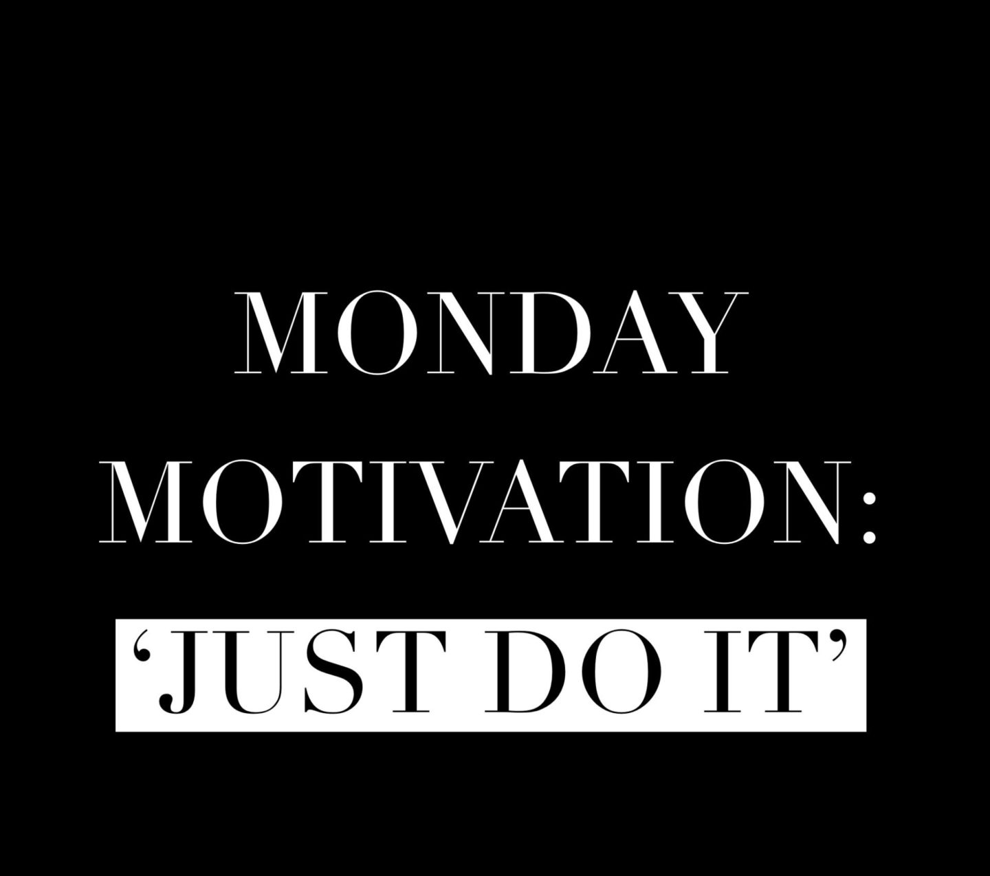 Monday Motivation – Just Do It Yourself