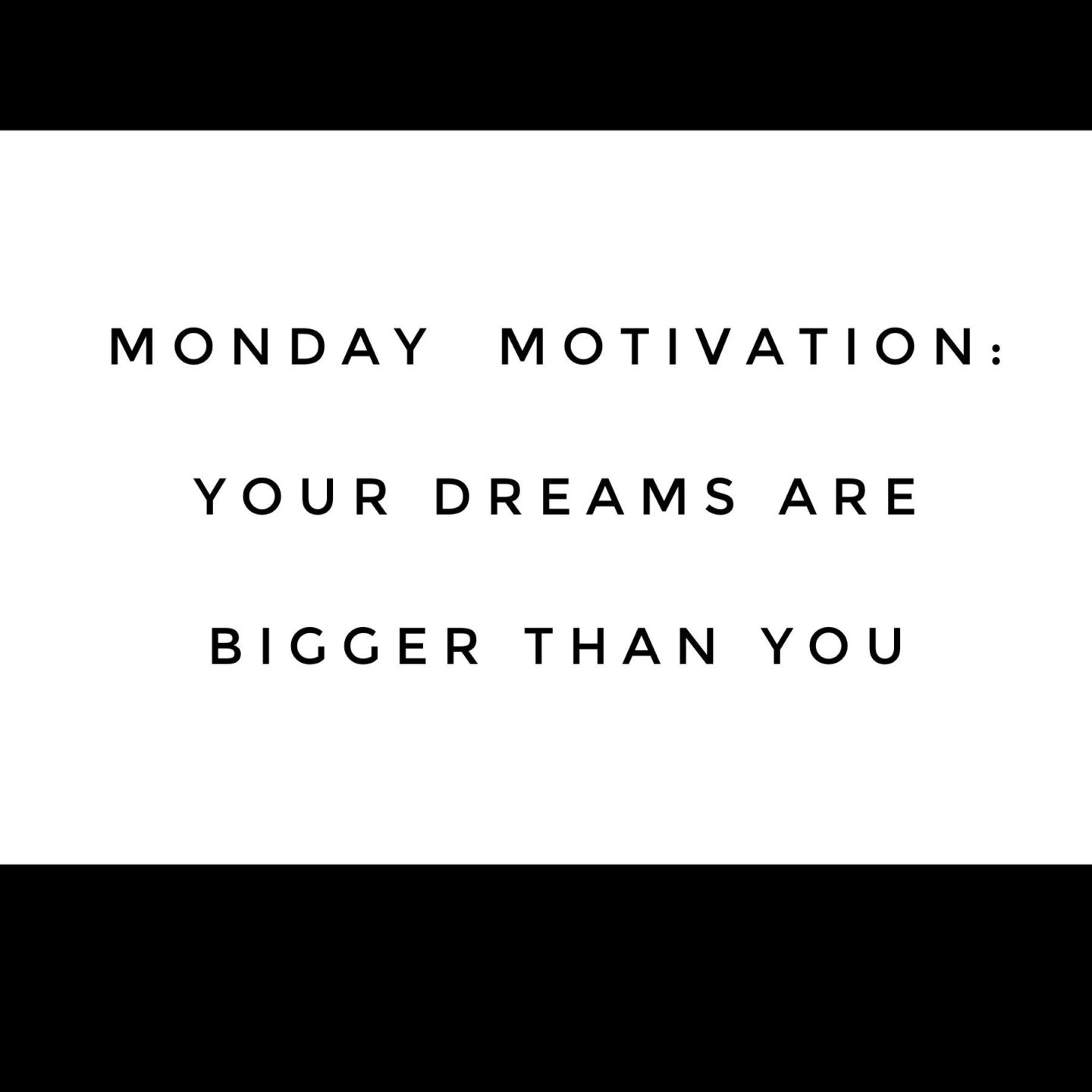 Motivation Monday: Your Dreams Are Beyond You