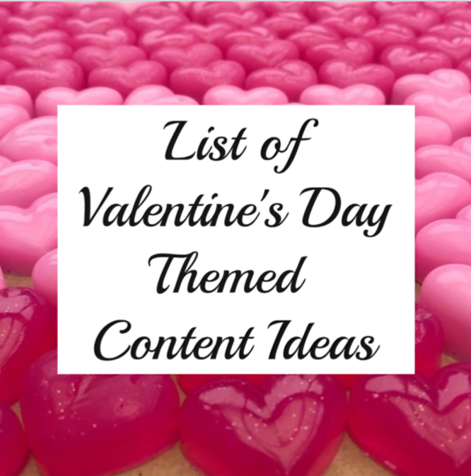 List of Valentine's Day-themed Content Ideas