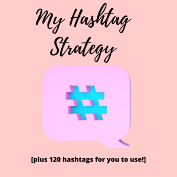 sharing my hashtag strategy and sharing 120 hashtags to use for your blog or business - 50 shades of raee dot com