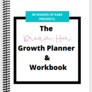 dreamher growth planner and workbook - 50 shadesofraee