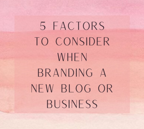 blog post sharing five factors to consider when branding a new blog or business on fifty shades of raee dot co