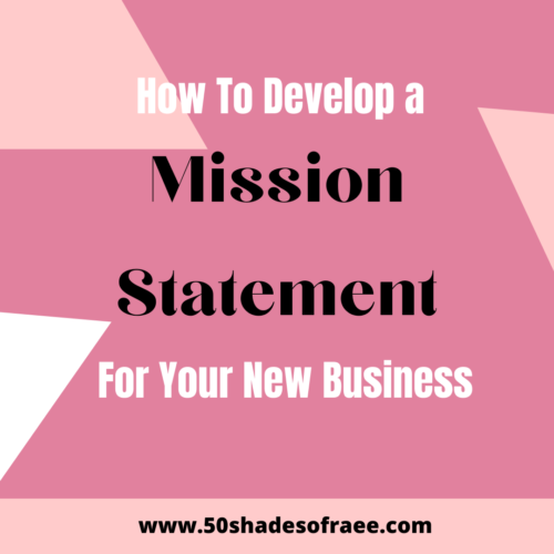blog post on how to develop a mission statement for your new business on fifty shades of raee dot com