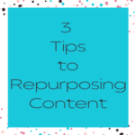 3 tips to repurpose content for business and blogs written by fifty shades of raee dot com