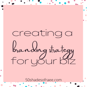create a brand strategy for your brand - 50 shades of raee dot com